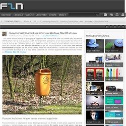 Supprimer définitivement ses fichiers sur Windows, Mac OS et Linux