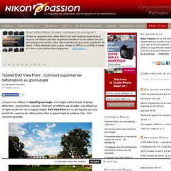 Tutoriel DxO View Point : Comment supprimer les déformations en grand-angle