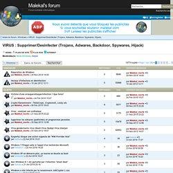 VIRUS : Aide vers, trojans, spywares,...