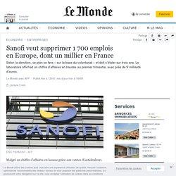 Sanofi veut supprimer 1700emplois enEurope, dont un millier en France