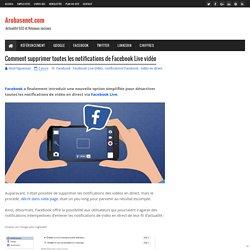 Comment supprimer toutes les notifications de Facebook Live vidéo