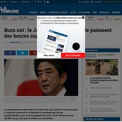 Burn out: le Japon veut supprimer le paiement des heures sup'