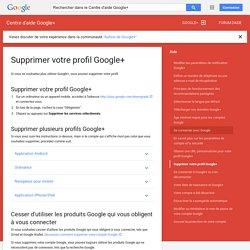 Supprimer votre profil Google+ - Centre d'aide Google+