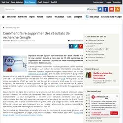 Comment faire supprimer des résultats de recherche Google