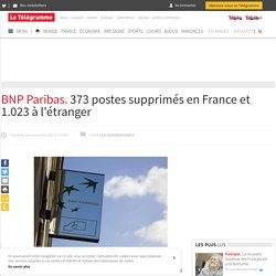 BNP Paribas. 373 postes supprimés en France et 1.023 à l'étranger - France