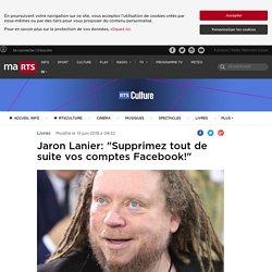 """Jaron Lanier: """"Supprimez tout de suite vos comptes Facebook!"""" - rts.ch - Livres"""