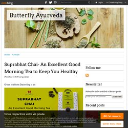 Suprabhat Chai- An Excellent Good Morning Tea to Keep You Healthy - Butterfly Ayurveda