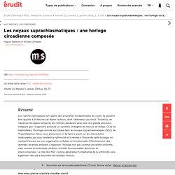 Les noyaux suprachiasmatiques: une horloge circa… – M/S : médecine sciences – Érudit
