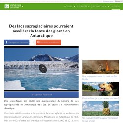 Des lacs supraglaciaires pourraient accélérer la fonte des glaces en Antarctique