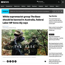 White supremacist group The Base should be banned in Australia, federal Labor MP Anne Aly says