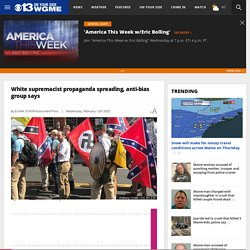 White supremacist propaganda spreading, anti-bias group says