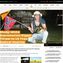 Study: White Supremacists Bigger Threat to US Than Radical Muslims