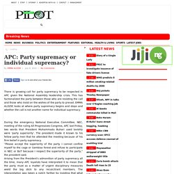 APC: Party supremacy or individual supremacy?