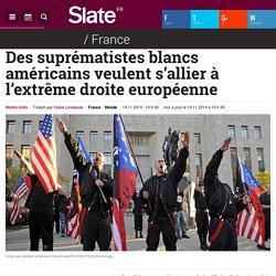 Des suprématistes blancs américains veulent s'allier à l'extrême droite européenne