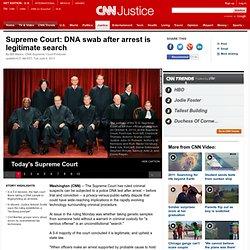 Supreme Court: DNA swab after arrest is legitimate search