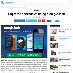 Supreme benefits of using a magicJack