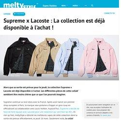 Supreme x Lacoste : La collection est déjà disponible à l'achat !