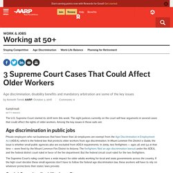 Supreme Court to Hear Cases That Affect Older Workers