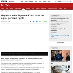 Gay man wins Supreme Court case on equal pension rights