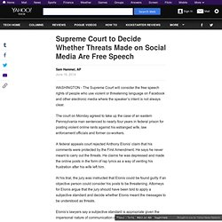 Supreme Court to Decide Whether Threats Made on Social Media Are Free Speech