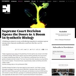 Supreme Court Decision Opens the Doors to A Boom in Synthetic Biology