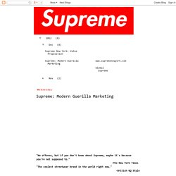Supreme New York : Supreme: Modern Guerilla Marketing