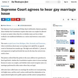 Supreme Court agrees to hear gay marriage issue