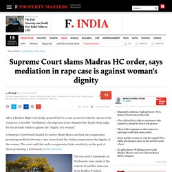 Supreme Court slams Madras HC order, says mediation in rape case is against woman's dignity