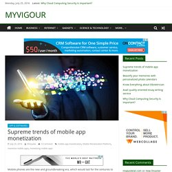 Supreme trends of mobile app monetization - MYVIGOUR