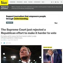 8/13/20: Supreme Court rejects GOP effort to make it harder to vote