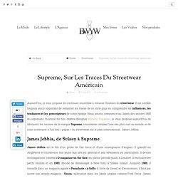Supreme, sur les traces du streetwear américain