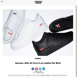 Supreme x Nike Air Force 1s are Coming This Week