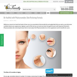 Be Youthful with Phytoceramides Skin Restoring Formula