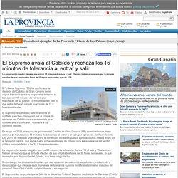 El Supremo avala al Cabildo y rechaza los 15 minutos de tolerancia al entrar y salir