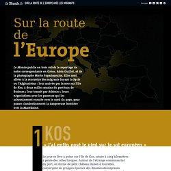 Sur la route de l'Europe avec les migrants