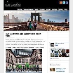 Sur les traces des Gossip Girls à New York