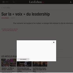Sur la « voix » du leadership - Les Echos