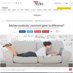 Adulte surdoué: comment gérer la différence? - L'Express Styles