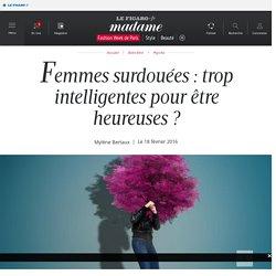 Femmes surdouées : trop intelligentes pour être heureuses ?