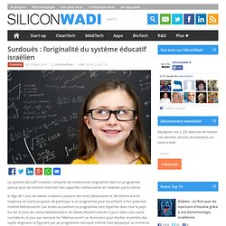 Surdoués : l'originalité du système éducatif israélien