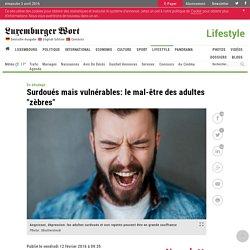 """Surdoués mais vulnérables: le mal-être des adultes """"zèbres"""""""