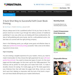 3 Sure Shot Way to Successful Soft Cover Book Printing