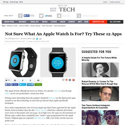 Not Sure What An Apple Watch Is For? Try These 12 Apps