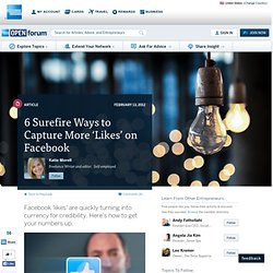 6 Surefire Ways to Capture More 'Likes' on Facebook