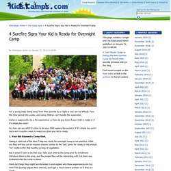 4 Surefire Signs Your Kid is Ready for Overnight Camp - The Camp Spot