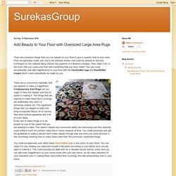 SurekasGroup: Add Beauty to Your Floor with Oversized Large Area Rugs
