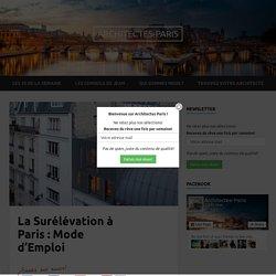 La Surélévation à Paris : Mode d'Emploi - Architectes-Paris