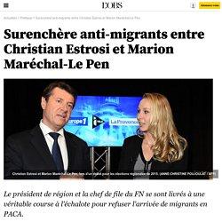 Surenchère anti-migrants entre Christian Estrosi et Marion Maréchal-Le Pen
