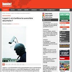 Loppsi 2, où s'arrêtera la surenchère sécuritaire ? - Société sous contrôle