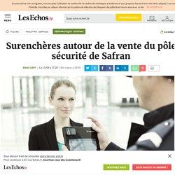 Surenchères autour de la vente du pôle sécurité de Safran, Aéronautique - Défense